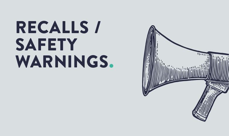 <p>Recall / safety warnings</p>